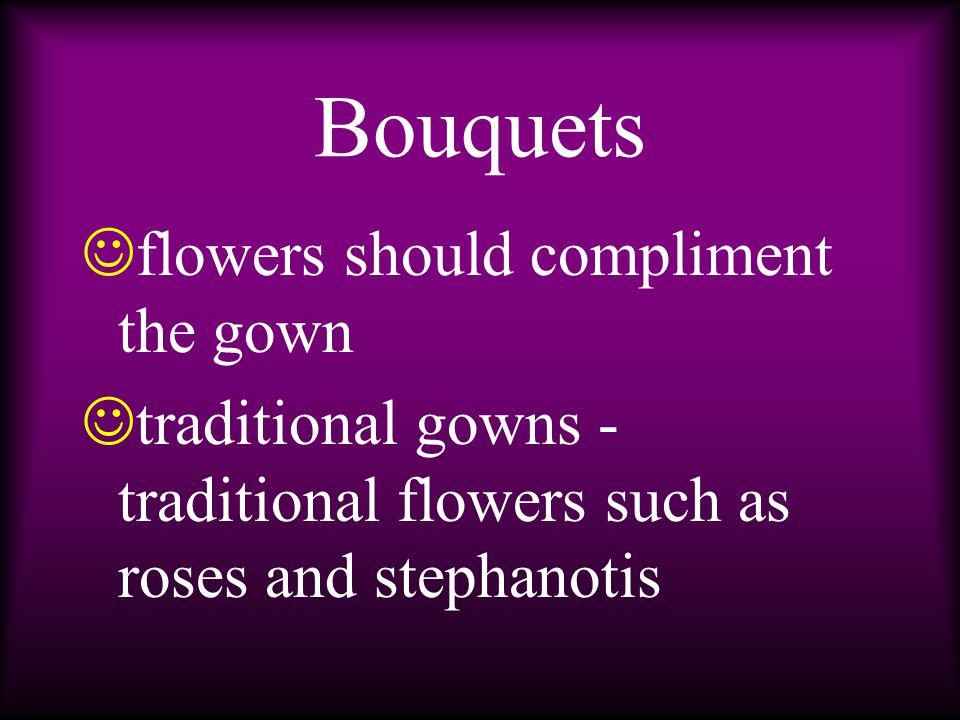 Bouquets b ridal and attendant s tyle is preference of bride s everal factors considered in selecting style of bouquets
