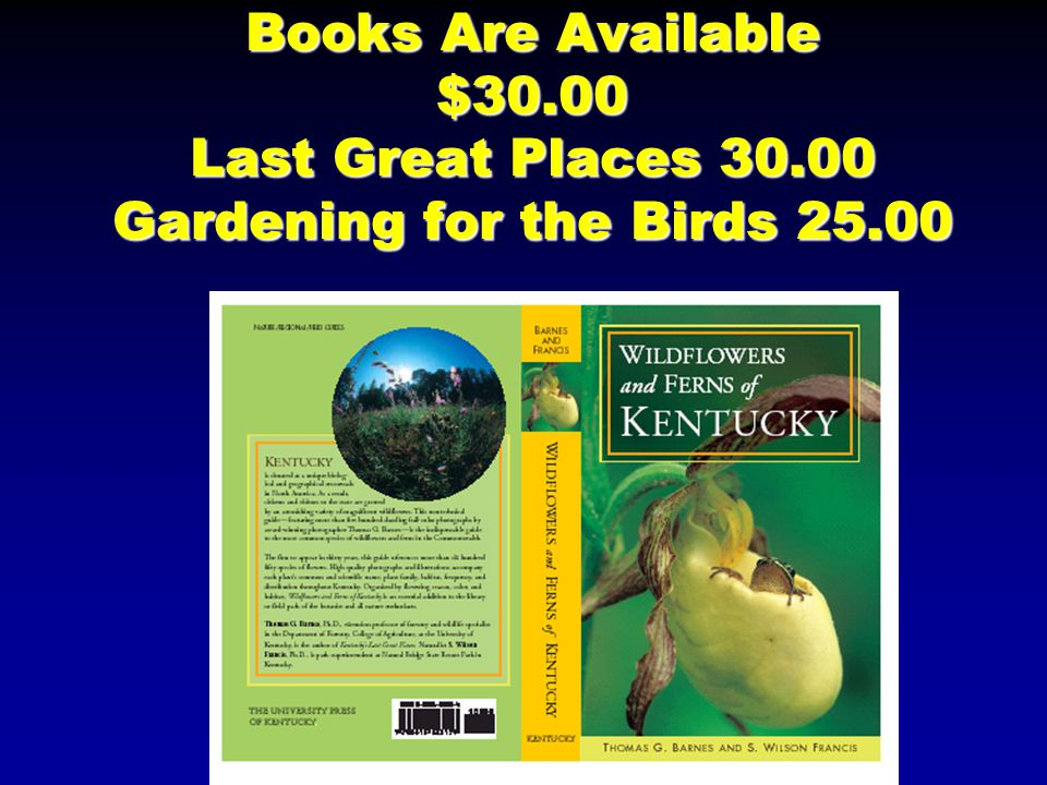 Books Are Available $30.00 Last Great Places 30.00 Gardening for the Birds 25.00
