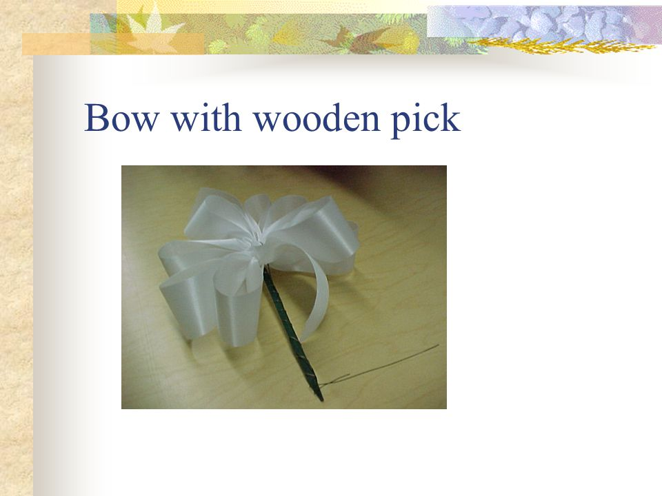 Add the bow Select the ribbon color Cut it to length and follow the book directions for a pinch bow.