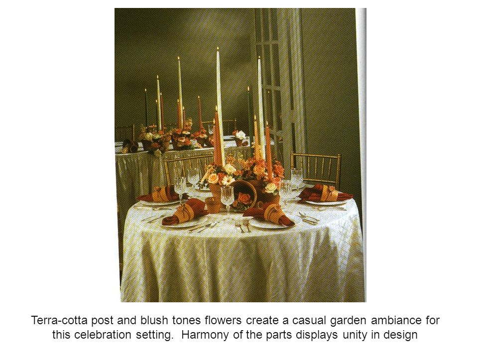 Terra-cotta post and blush tones flowers create a casual garden ambiance for this celebration setting. Harmony of the parts displays unity in design