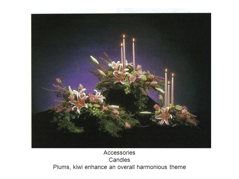 Accessories Candles Plums, kiwi enhance an overall harmonious theme