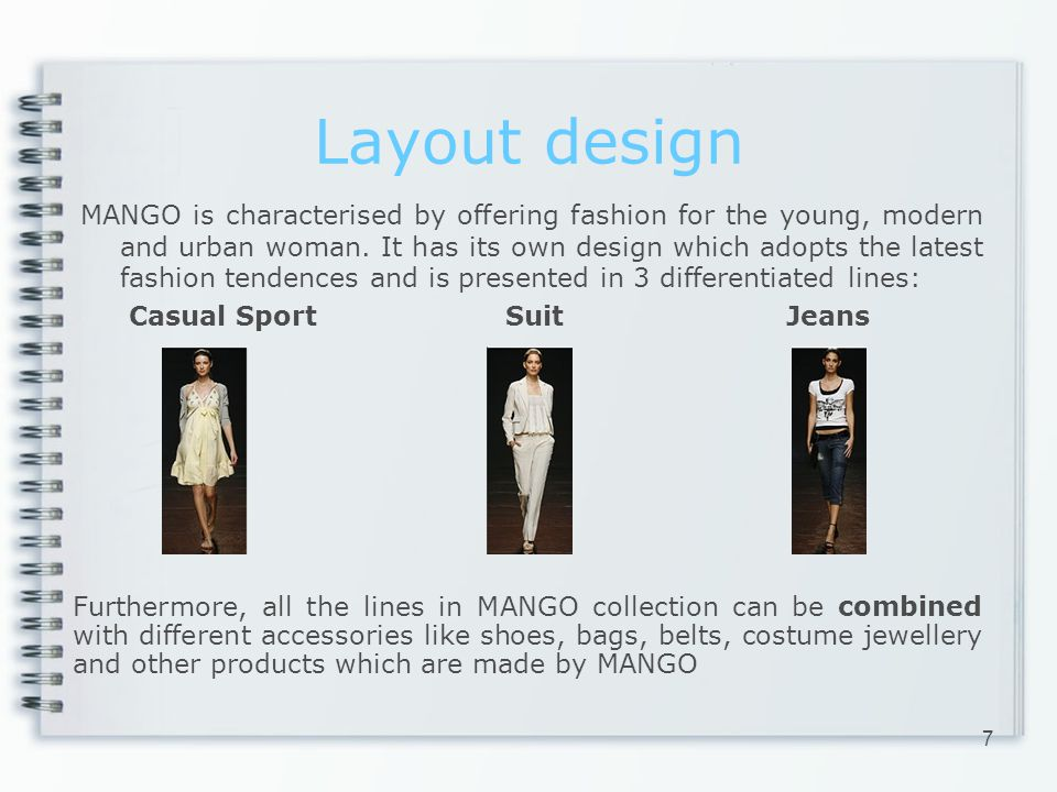 Layout design MANGO is characterised by offering fashion for the young, modern and urban woman. It has its own design which adopts the latest fashion