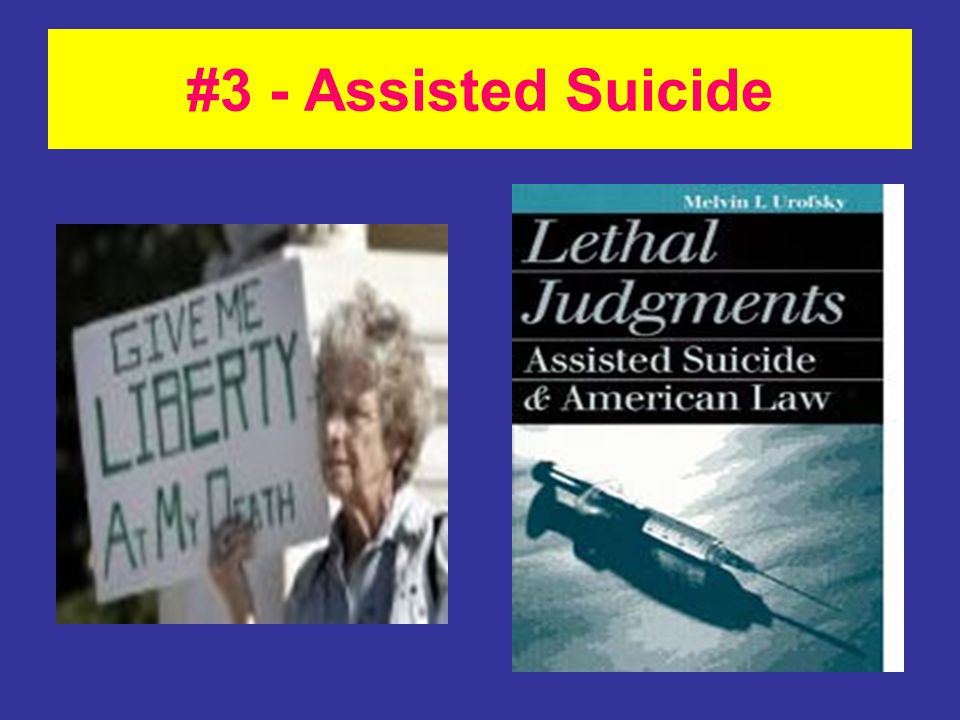 #3 - Assisted Suicide