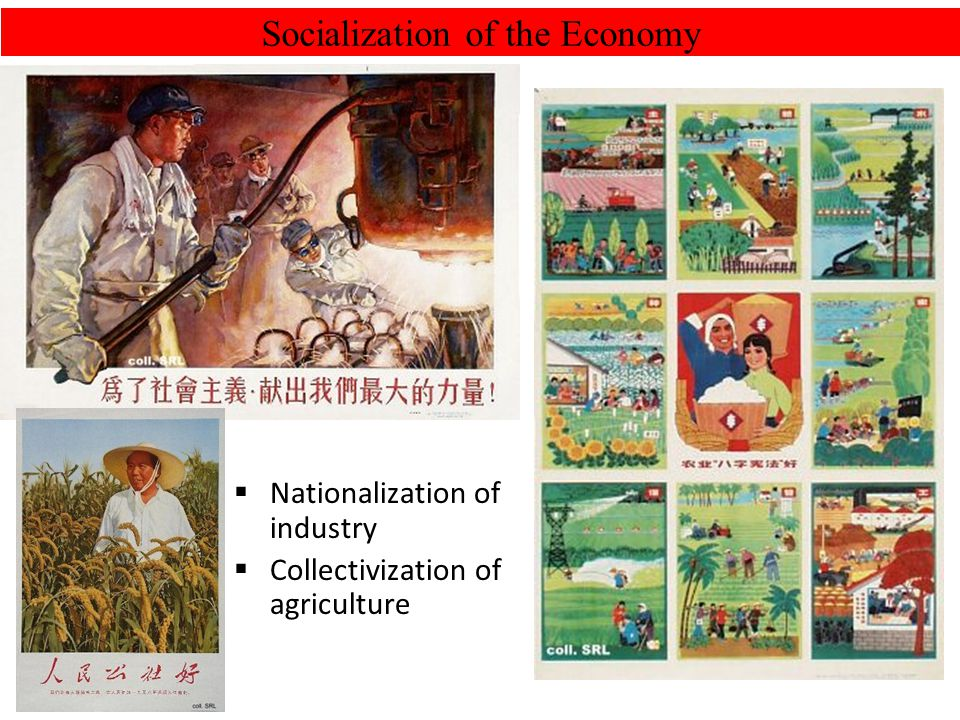 Socialization of the Economy Nationalization of industry Collectivization of agriculture