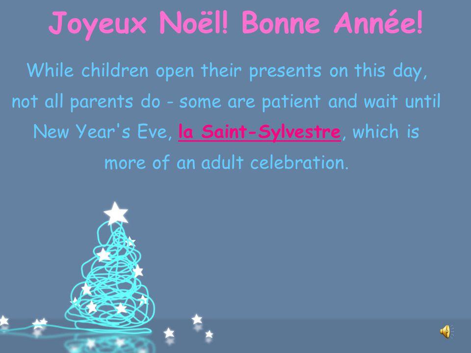 Joyeux Noël! Bonne Année! Saint-Nicolas has a partner, Le Père Fouettard, Father Spanker, whose job it is to decide whether children have been good or