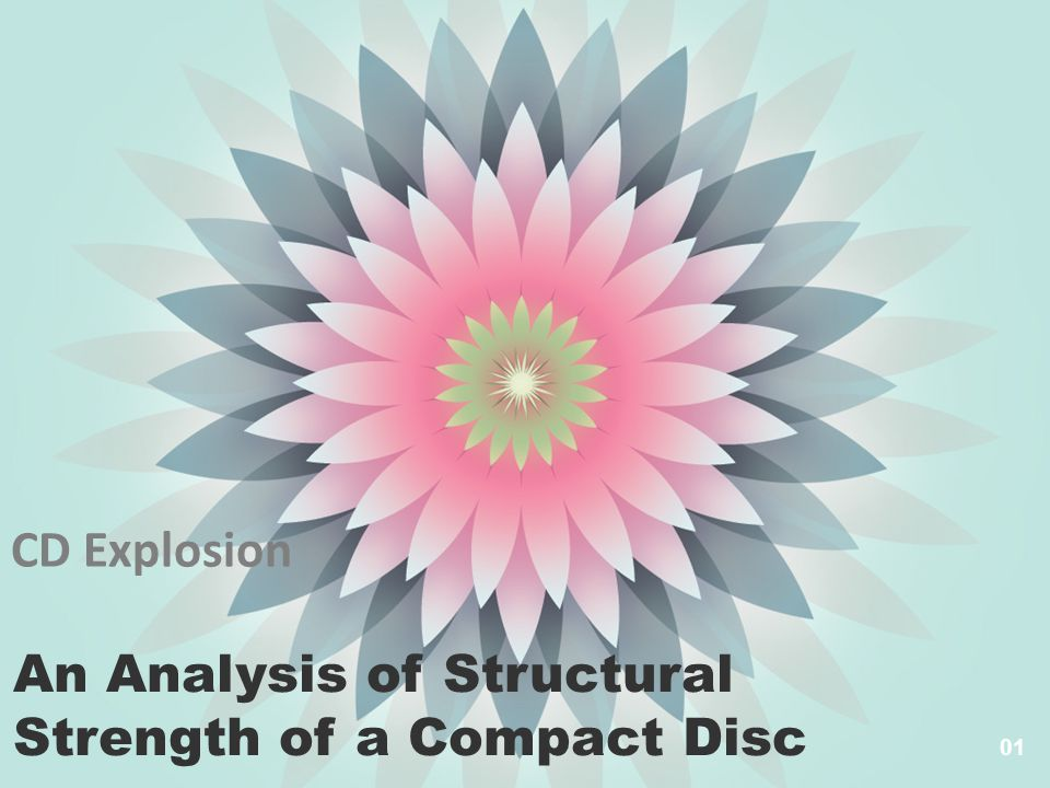 01 An Analysis of Structural Strength of a Compact Disc CD Explosion