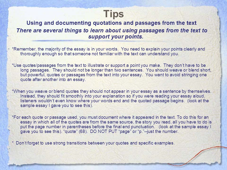 Tips Using and documenting quotations and passages from the text There are several things to learn about using passages from the text to support your