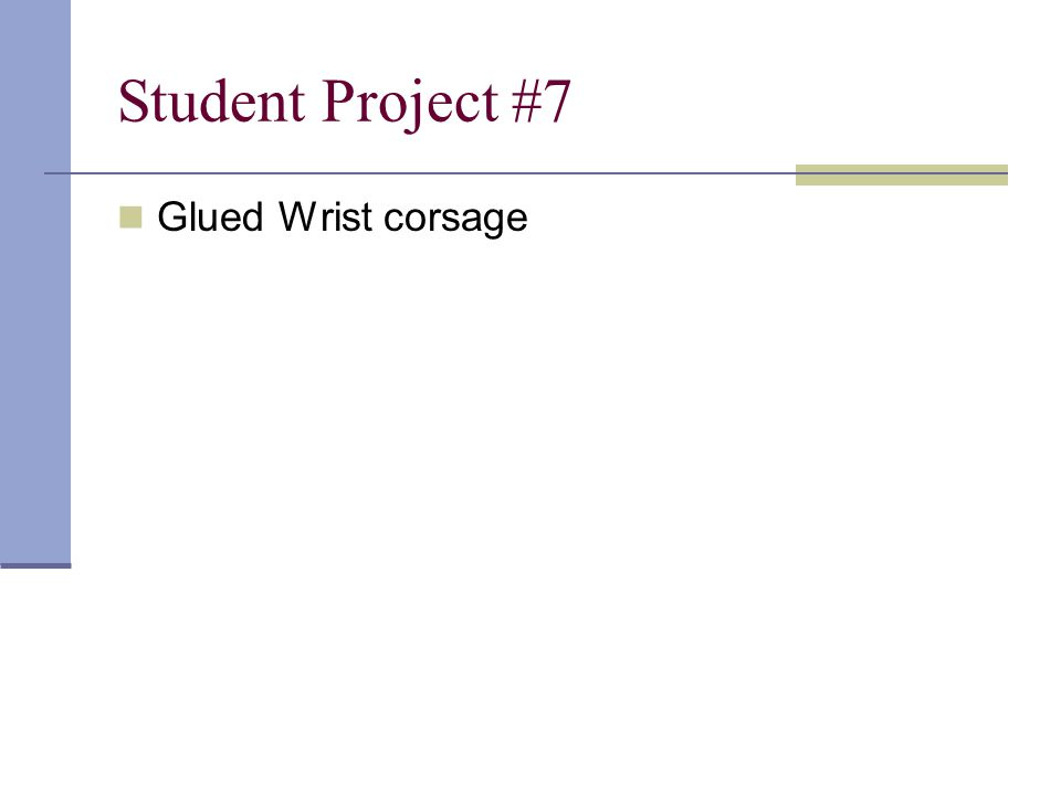 Student Project #7 Glued Wrist corsage
