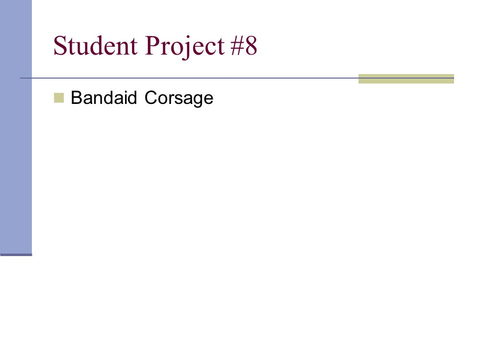 Student Project #8 Bandaid Corsage