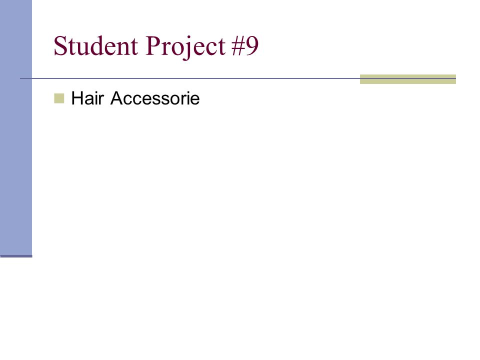 Student Project #9 Hair Accessorie