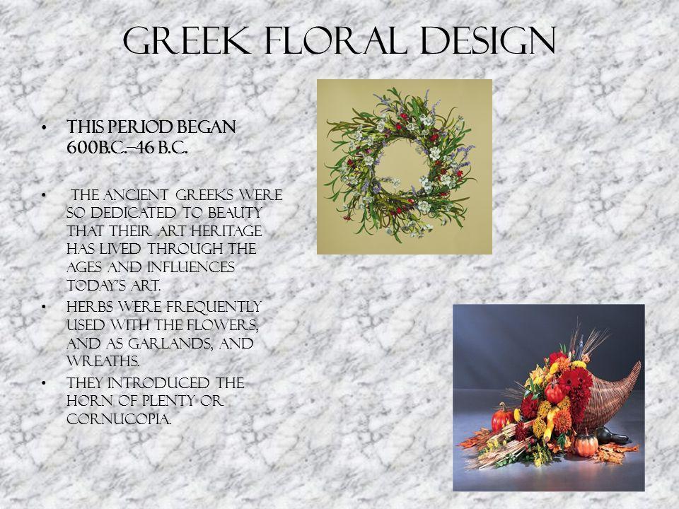 Modern Period (Contemporary) Floral Design Art nouveau 1890-1910 Art Deco 1920s – 1930s Free Form Expression 1950s Geometric Mass Design 1960s – 1970s Modern American