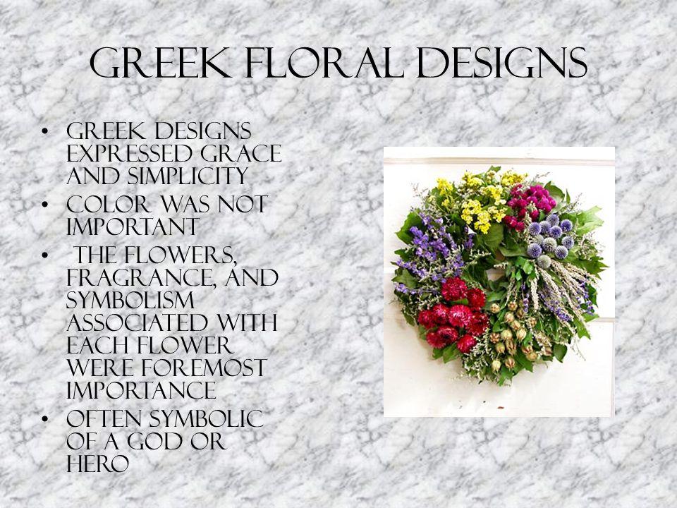 Flowers Used in Greek Designs Roses Hyacinths Honeysuckle Violets Lilies Tulips Larkspur Marigolds