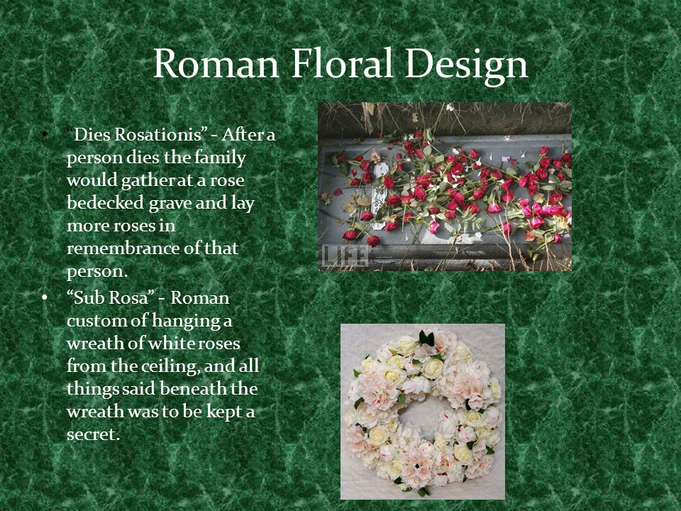 Roman Floral Design Dies Rosationis - After a person dies the family would gather at a rose bedecked grave and lay more roses in remembrance of that p