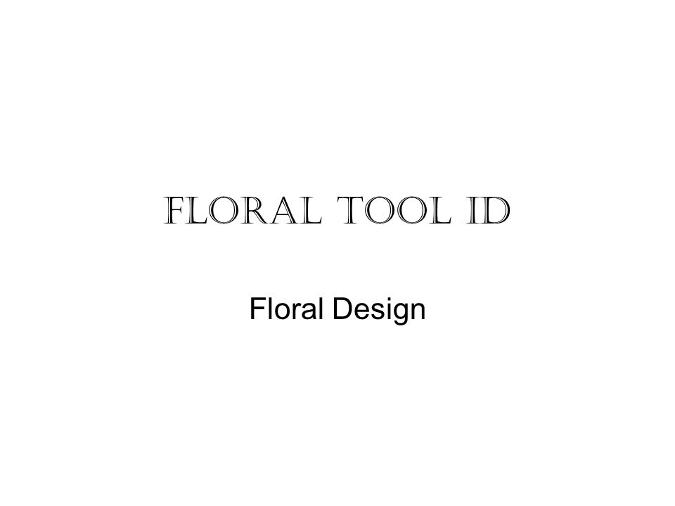 FLORAL TOOL ID Floral Design