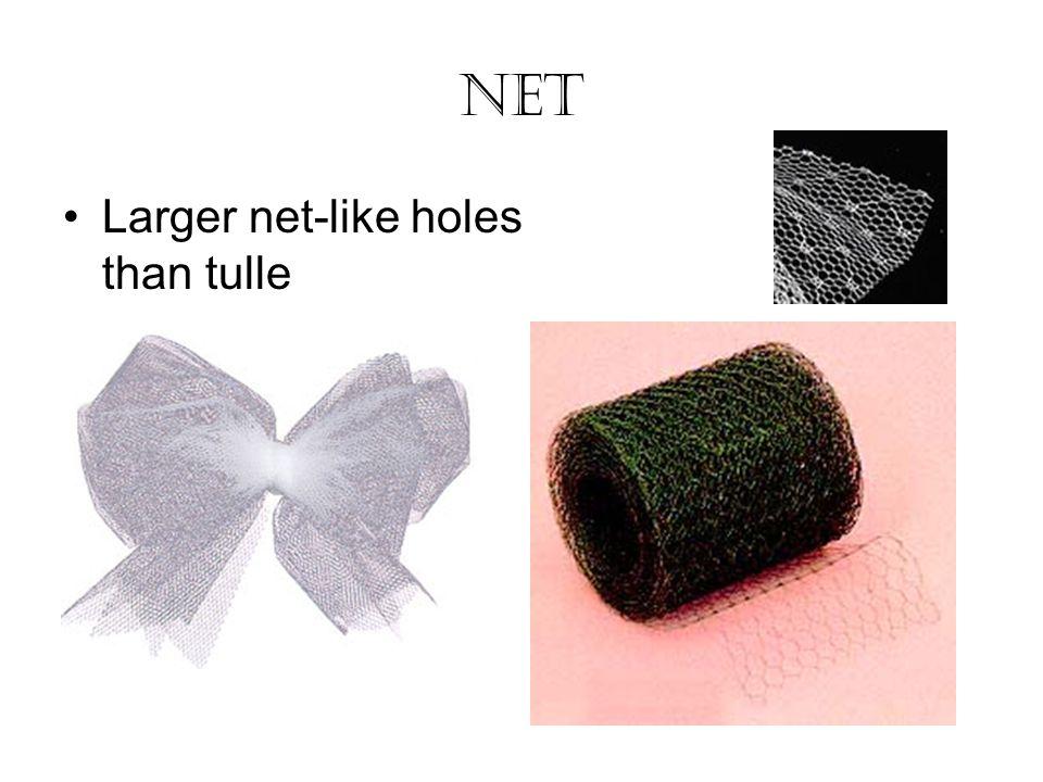 Net Larger net-like holes than tulle