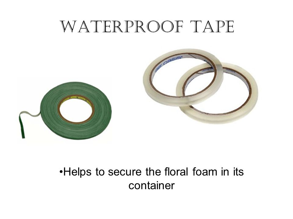 Waterproof Tape Helps to secure the floral foam in its container