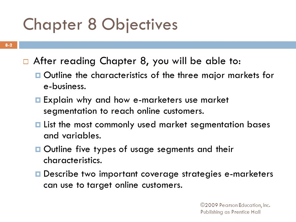 Chapter 8 Objectives After reading Chapter 8, you will be able to: Outline the characteristics of the three major markets for e-business.