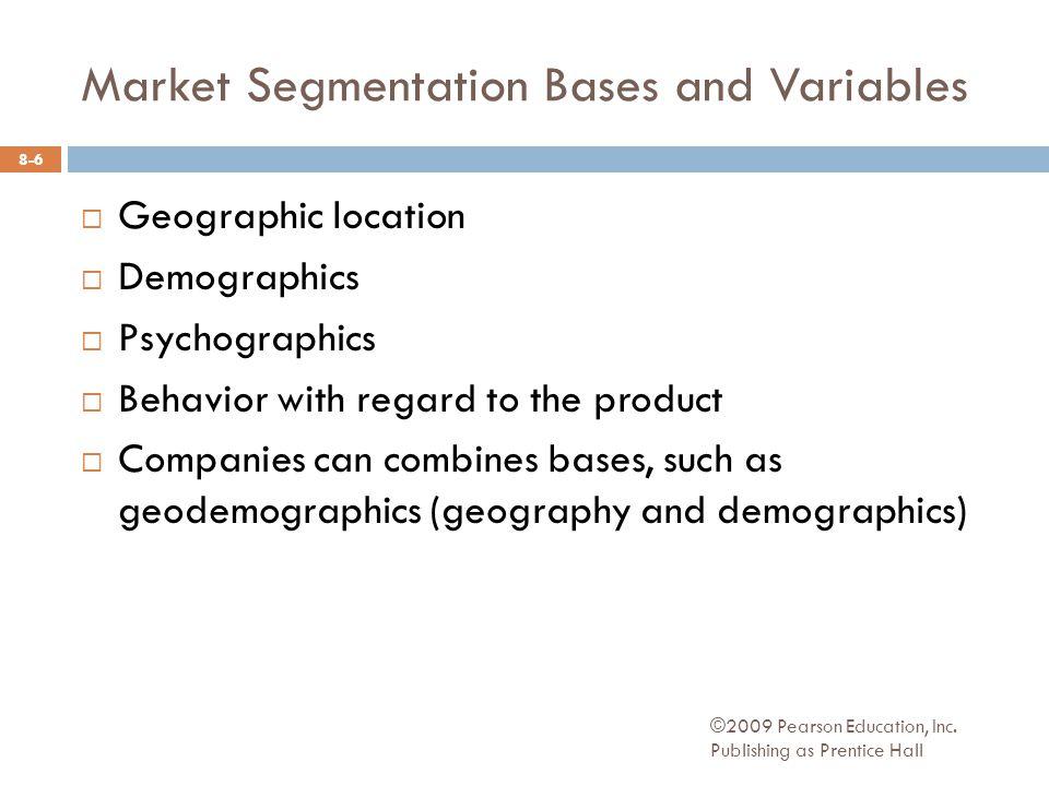 Benefit Segments ©2009 Pearson Education, Inc.