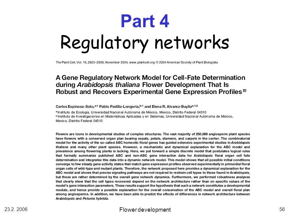 23.2. 2006 Flower development 56 Part 4 Regulatory networks