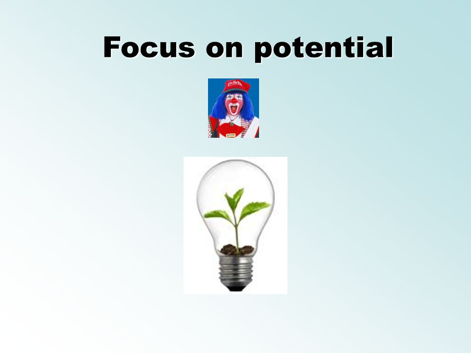 Focus on potential