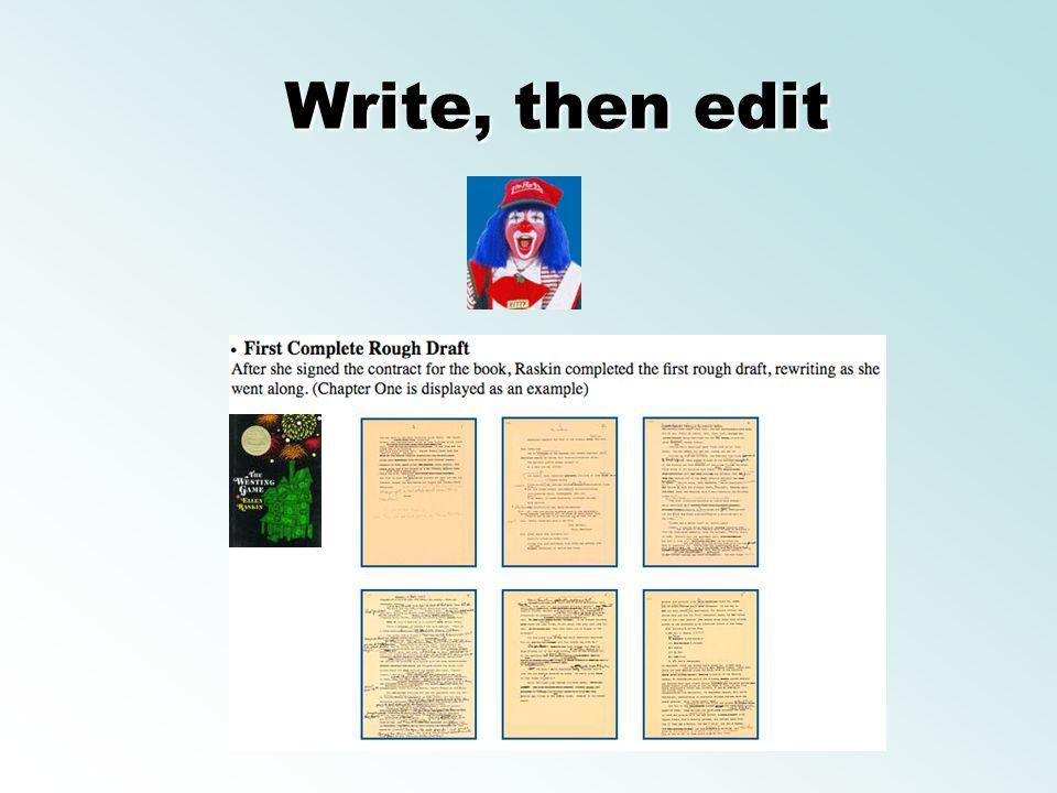 Write, then edit