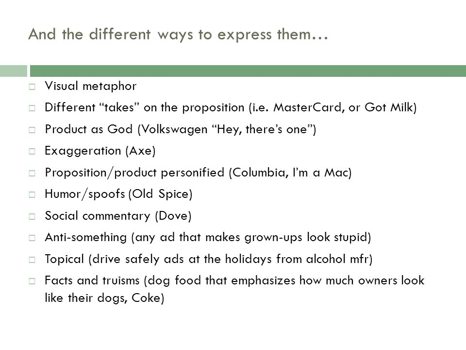 And the different ways to express them… Visual metaphor Different takes on the proposition (i.e.