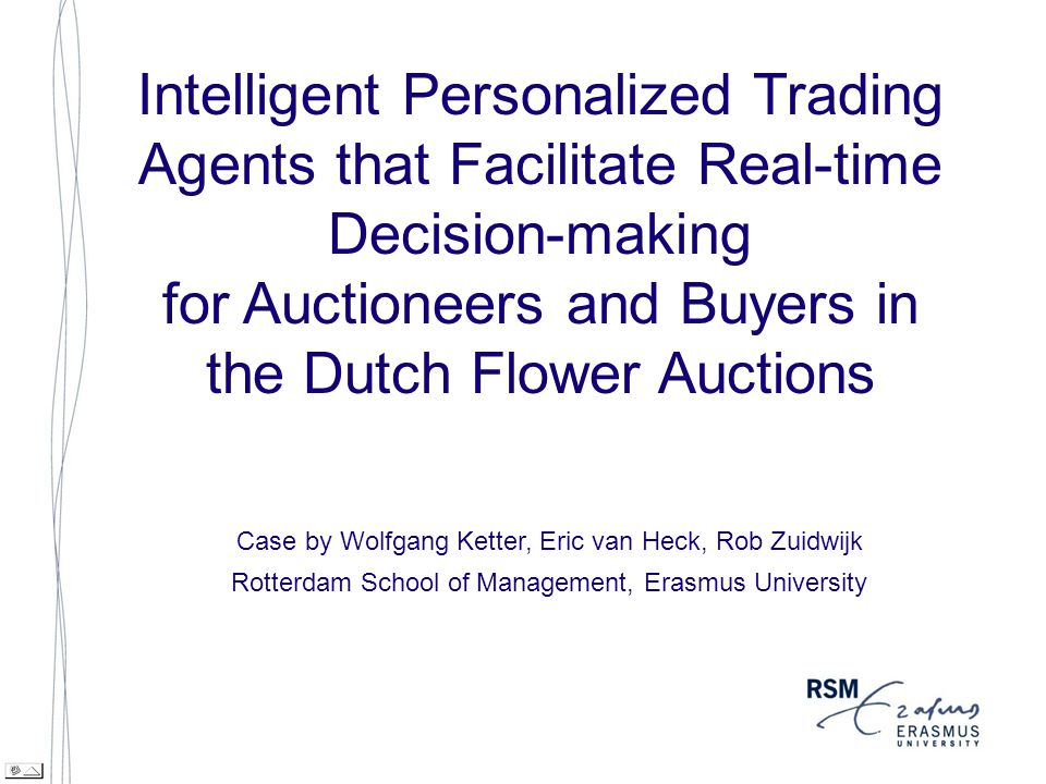 Advocate Agents - Slide 12 Information Flower type and quality (including pictures and videoclip) Seller (name, background, reputation) Auction clock (price, units) Buyer (identification) Previous transactions Services (logistics, payment, settlement) – Different buyers have different information needs…