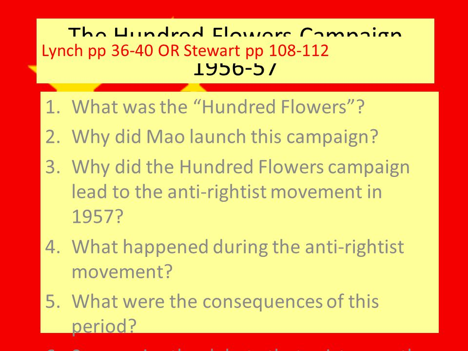 The Hundred Flowers Campaign 1956-57 1.What was the Hundred Flowers.
