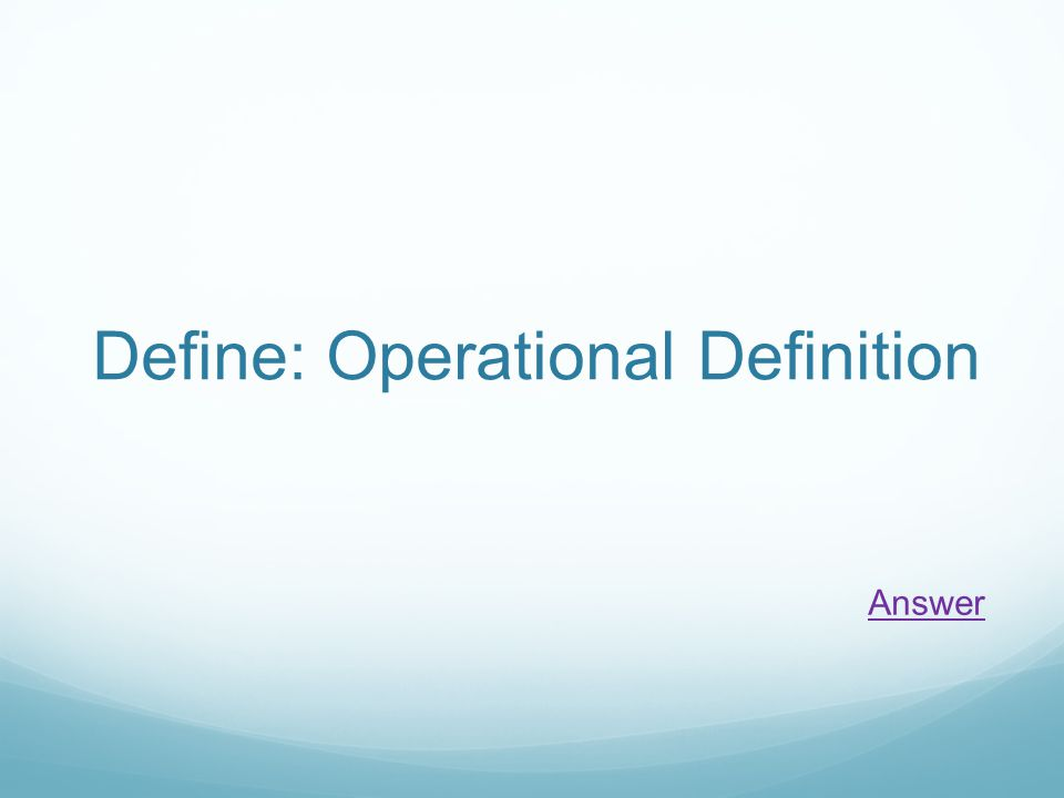 Define: Operational Definition Answer