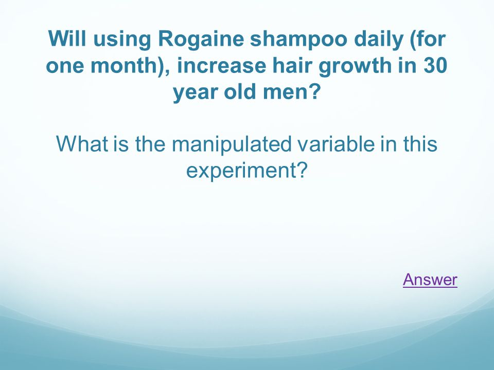 Will using Rogaine shampoo daily (for one month), increase hair growth in 30 year old men.