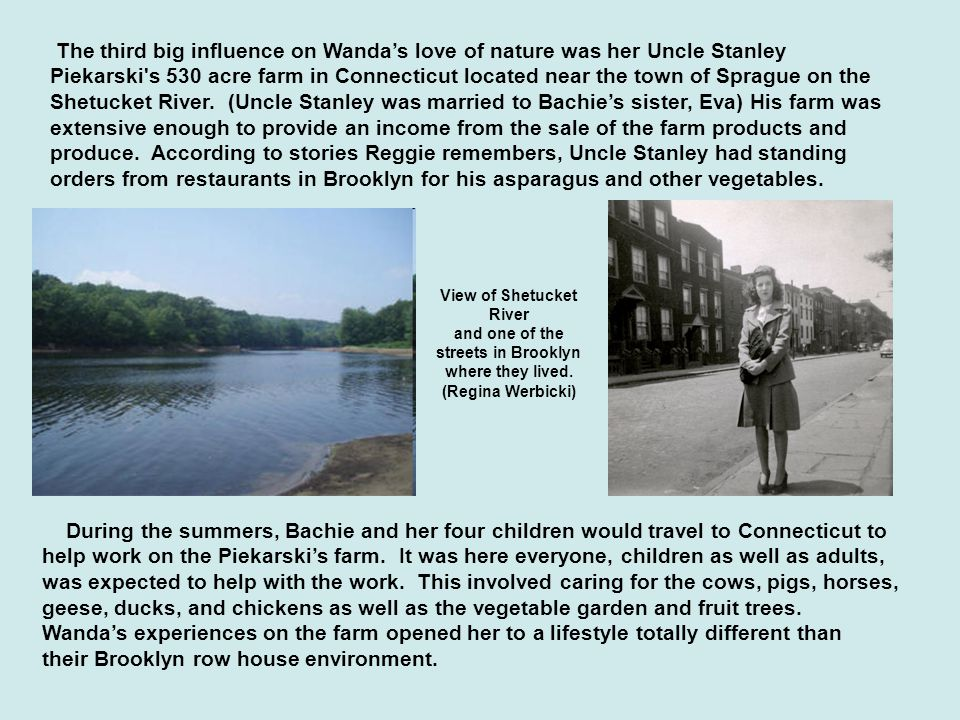 This is where Wanda s knowledge of large scale farming (bigger than a city garden plot) came from that she would later use in her own home gardens.