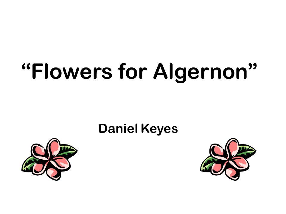 Flowers for Algernon Daniel Keyes
