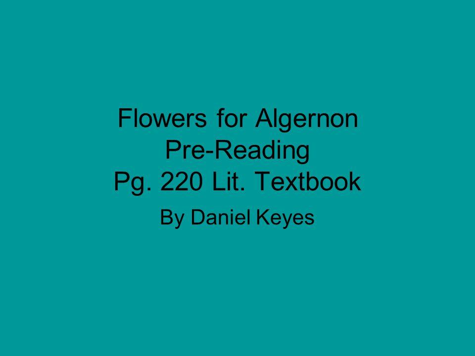 Flowers for Algernon Pre-Reading Pg. 220 Lit. Textbook By Daniel Keyes
