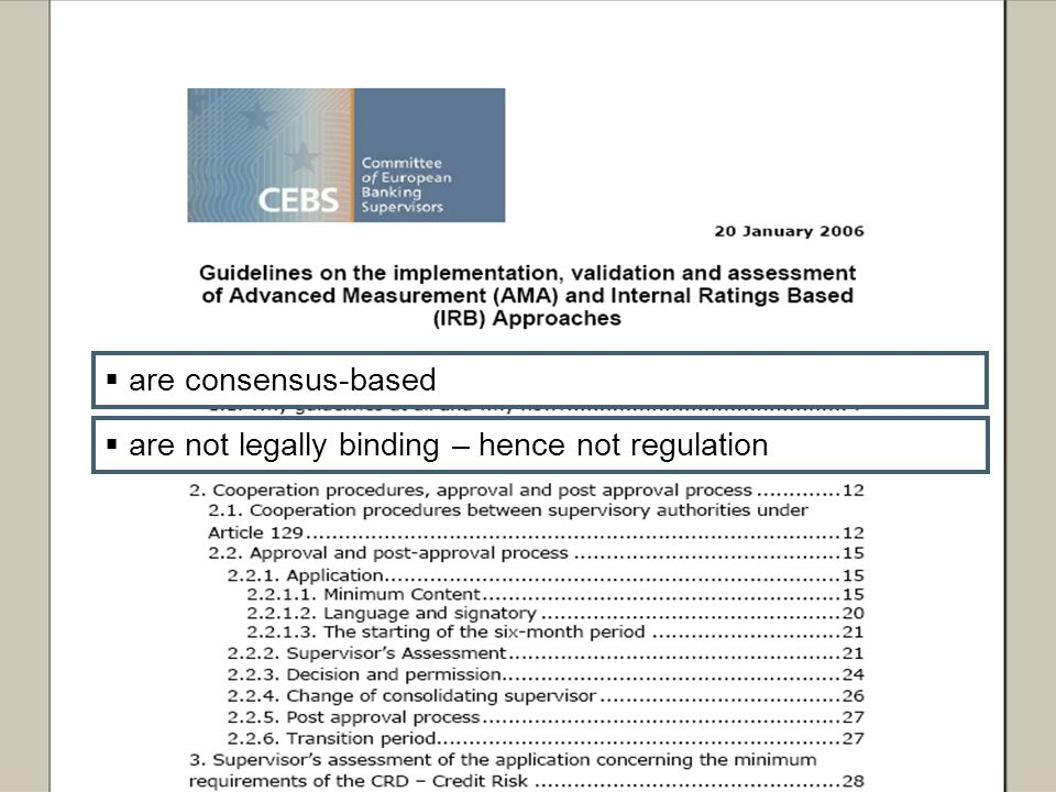Regulation and Operational Risk | 7 February 2006 12 are consensus-based are not legally binding – hence not regulation