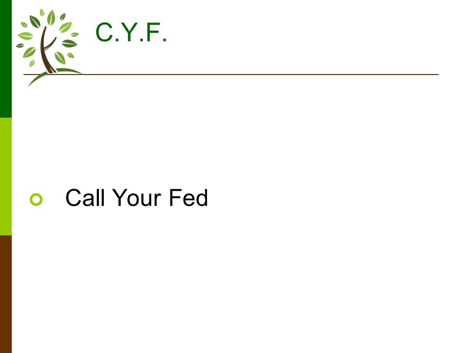 C.Y.F. Call Your Fed