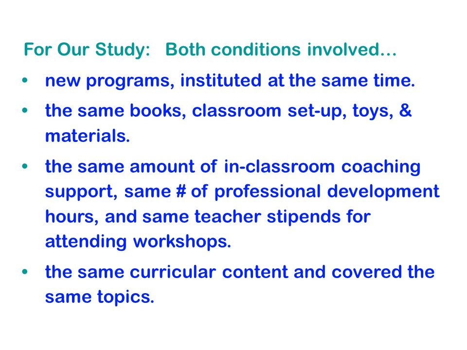 For Our Study: Both conditions involved… new programs, instituted at the same time.