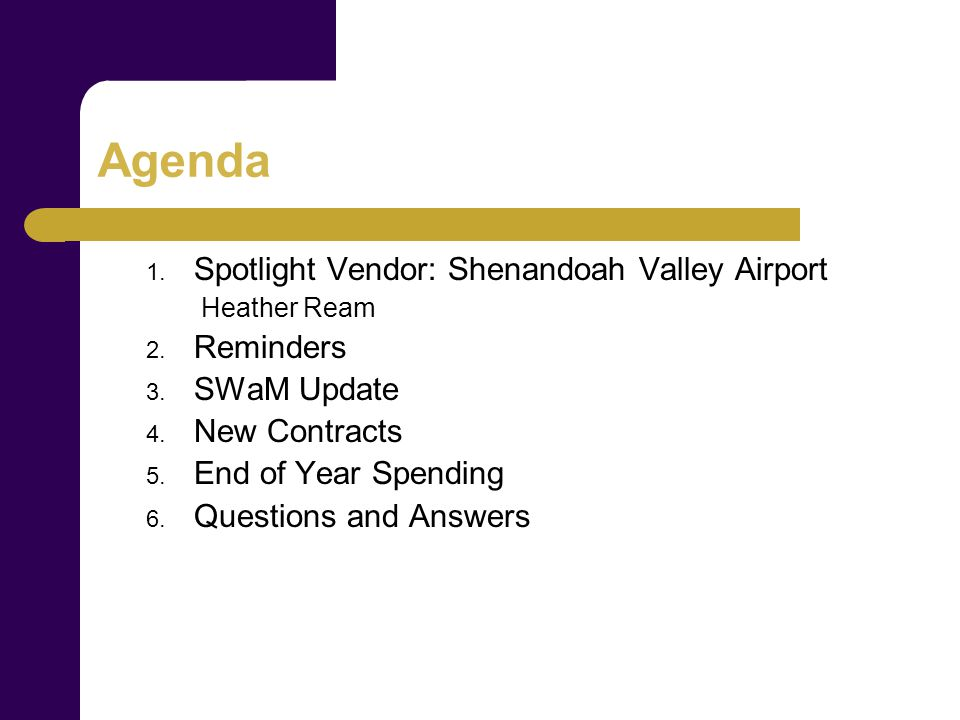 Agenda 1. Spotlight Vendor: Shenandoah Valley Airport Heather Ream 2.