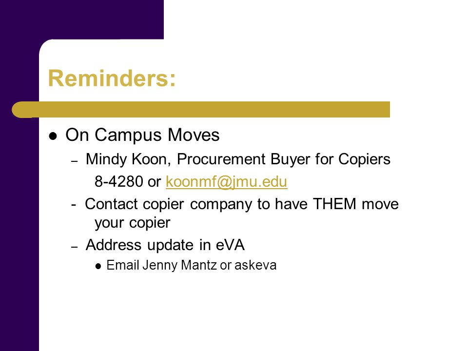Reminders: Use SWAM Vendors – Office Supplies (Guy Brown, Supply Room, Fayes) www.eva.virginia.gov – Promotional Items www.jmu.edu/procurement