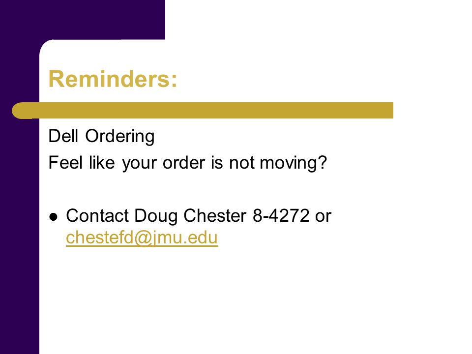 Reminders: Dell Ordering Feel like your order is not moving.