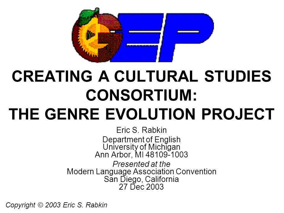 CREATING A CULTURAL STUDIES CONSORTIUM: THE GENRE EVOLUTION PROJECT Eric S.