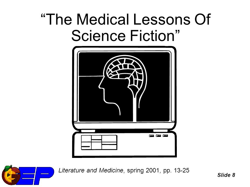 Slide 8 The Medical Lessons Of Science Fiction Literature and Medicine, spring 2001, pp. 13-25