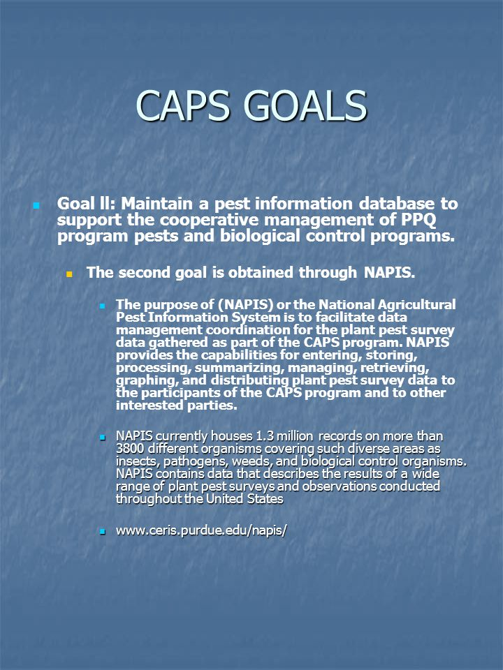 CAPS GOALS Goal lll: Provide timely and accurate plant pest and weed distribution data to support export of U.S.
