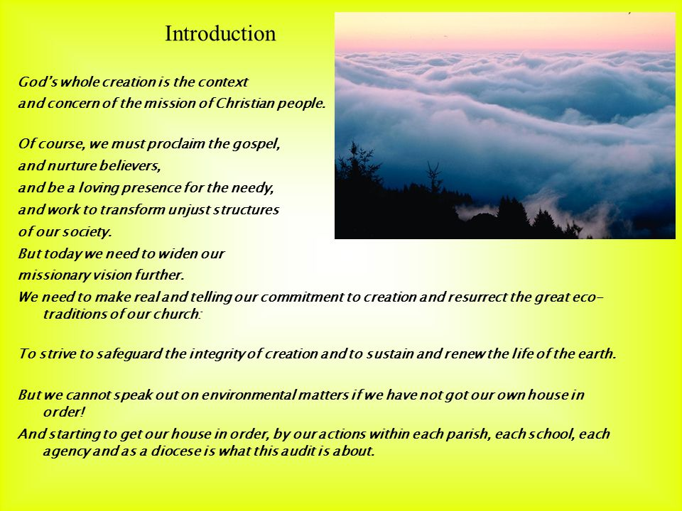 Gods whole creation is the context and concern of the mission of Christian people.