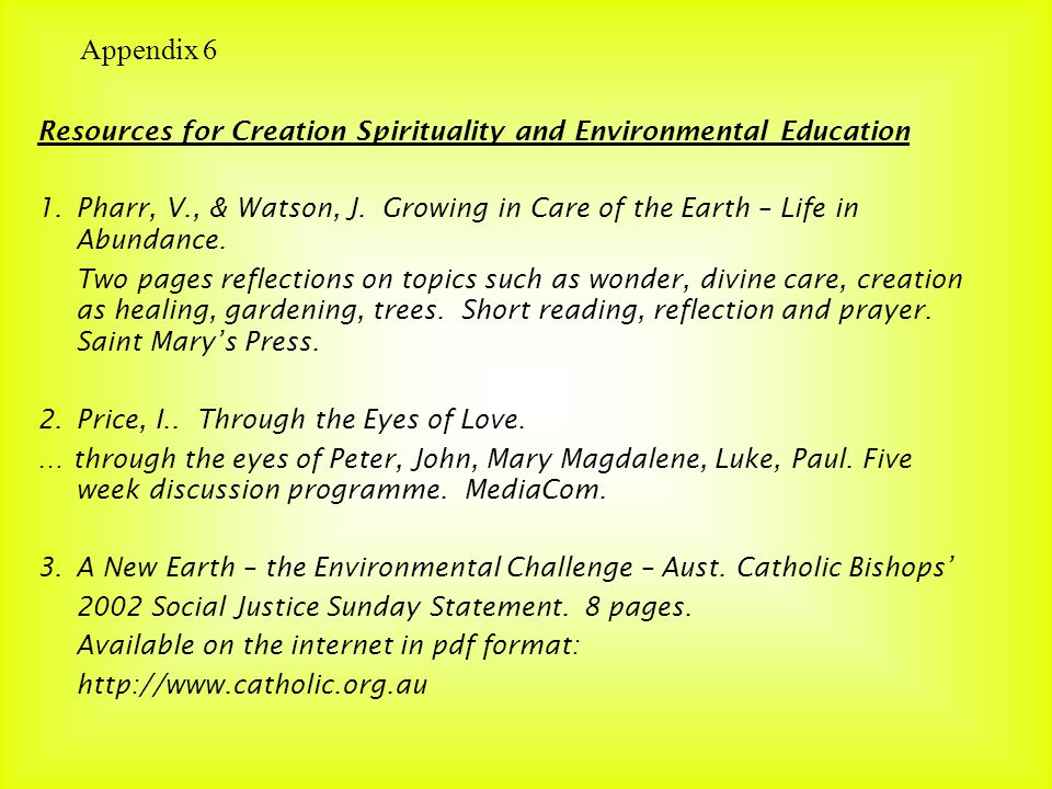 Resources for Creation Spirituality and Environmental Education 1.Pharr, V., & Watson, J.