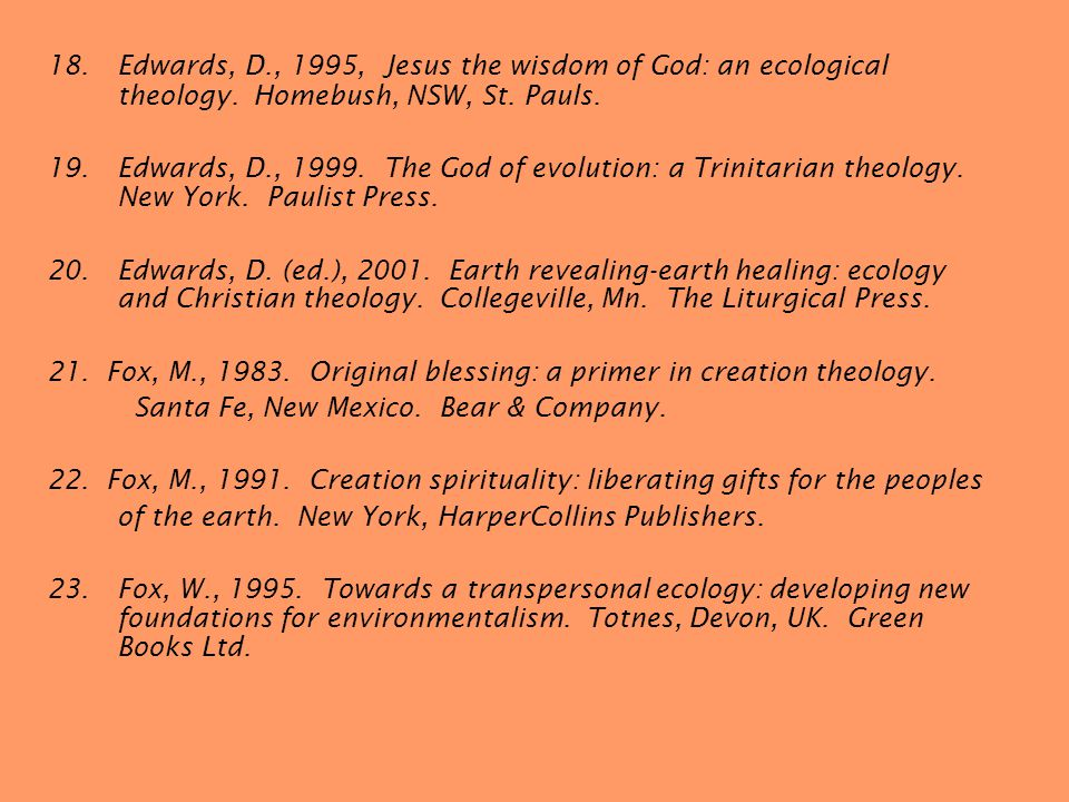 18.Edwards, D., 1995, Jesus the wisdom of God: an ecological theology.