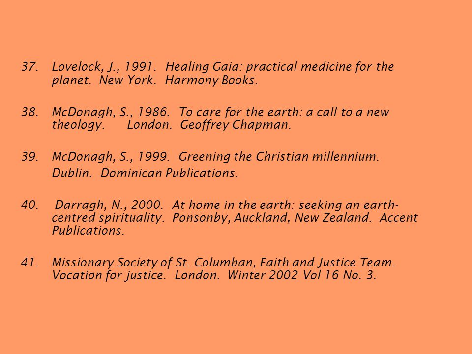 37.Lovelock, J., 1991. Healing Gaia: practical medicine for the planet.