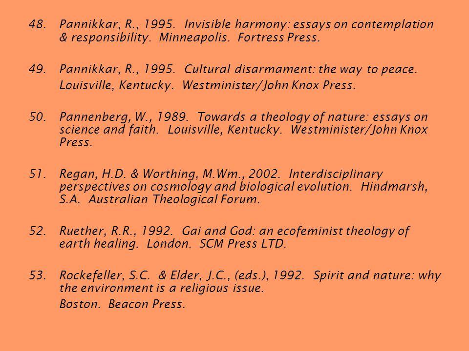 48.Pannikkar, R., 1995. Invisible harmony: essays on contemplation & responsibility.