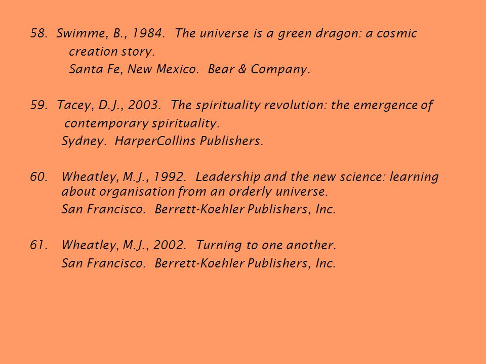 58. Swimme, B., 1984. The universe is a green dragon: a cosmic creation story.