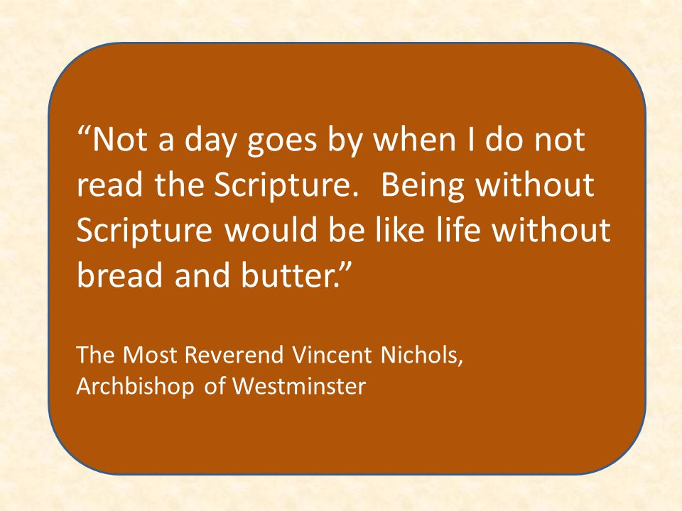Not a day goes by when I do not read the Scripture.
