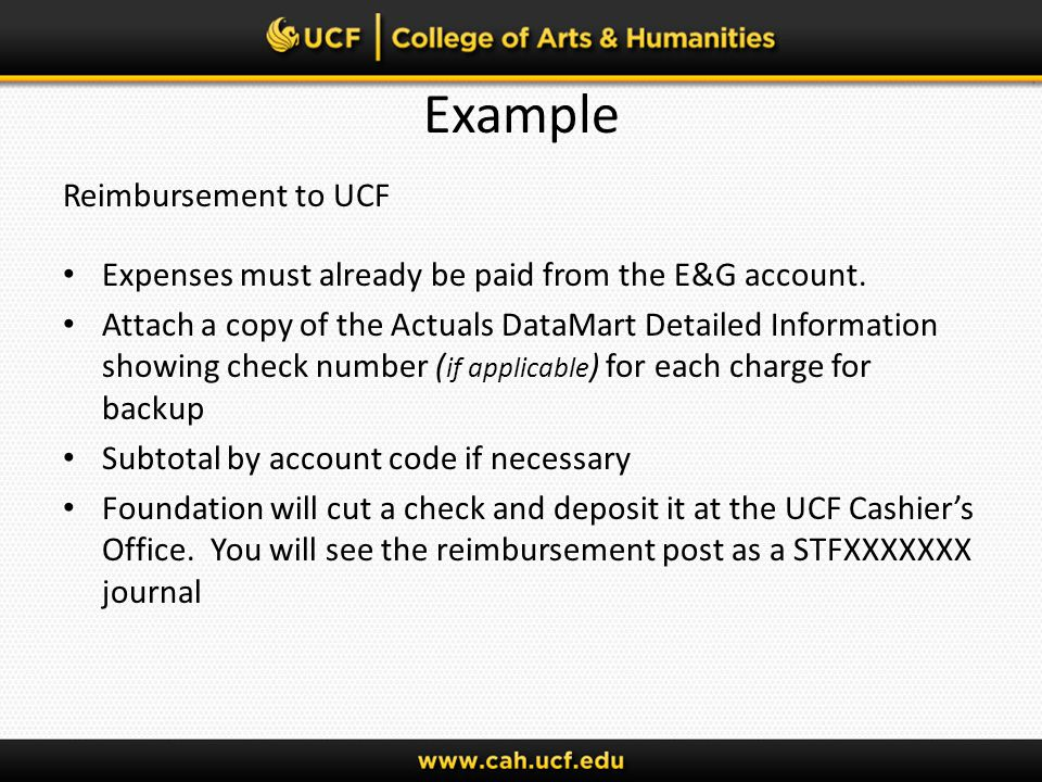 Example Reimbursement to UCF Expenses must already be paid from the E&G account.